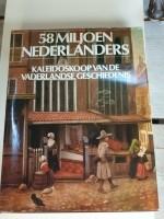 58 miljoen nederlanders - kaleidoskoop van de vaderlandse g…