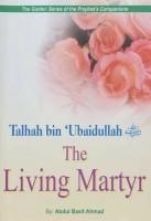 The Golden Series of the Prophet's Companions - Talhah bin…