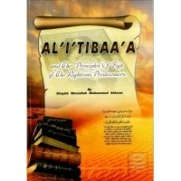 Al-I'Tibaa'A and The Principles of Fiqh Of The Righteous Pr…