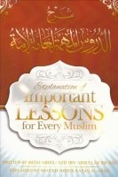 Explanation of Important Lessons For Every Muslim