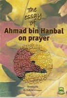 The Essay Of Ahmad bin Hanbal On Prayer