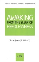 Awaking From the Sleep of the Heedlessness