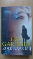 Boek: Lisa Gardner – Zoek naar mij - thriller