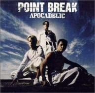 Point Break - Apocadelic