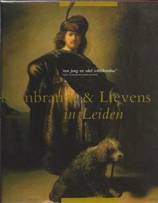 Rembrandt & Lievens in Leiden. Een jong en edel schildersdu…