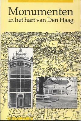 Monumenten in het hart van Den Haag. Door C. Vaillant, D. V…