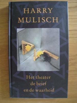 Het Theater De Brief En De Waarheid Door Harry Mulisch