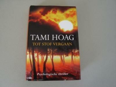 Tot stof vergaan Tami Hoag thriller