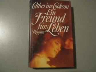 Ein freund Furs leben / Catherine Cookson / Roman