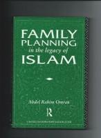 Family Planning in the Legacy of Islam - Abdel Rahim Omran